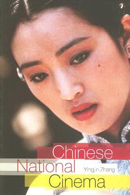 Chinese National Cinema By Zhang, Yingjin