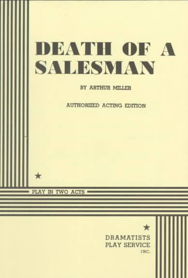 Death of a Salesman By Miller, Arthur/ Miller, Authur