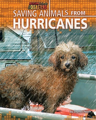 Saving Animals from Hurricanes By Person, Stephen